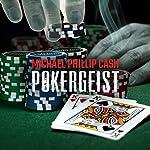 Pokergeist | Michael Phillip Cash