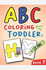 ABC Coloring Books for Toddlers Book7: A to Z coloring sheets, JUMBO Alphabet coloring pages for Preschoolers, ABC Coloring Sheets for kids ages 2-4, Toddlers, and Kindergarten (A to Z Coloring Pages) Paperback