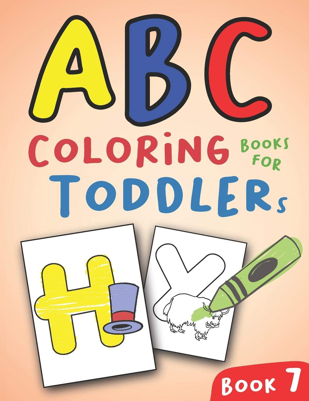 - ABC Coloring Books For Toddlers Book7: A To Z Coloring Sheets