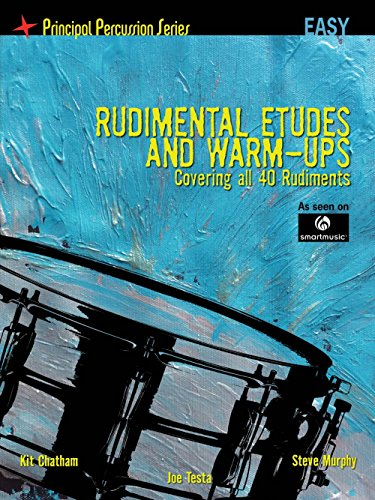 Hal Leonard The Principal Percussion Series Easy Level - Rudimental Etudes and Warm-Ups Covering All 40 Rudiments (Rudimental Ups Warm)