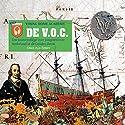 De V. O. C.: Een luistercollege voor jongeren over Nederland in de Gouden Eeuw Audiobook by Aya Peters Narrated by Pita Schimmelpenninck van der Oije, Jeroen Jonker Roelants, Rogier Sonneveldt