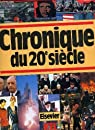 CHRONIQUE DU 20e SIECLE par Collectif