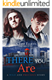 There You Are: An M/M Hurt/Comfort Romance (Wild and Precious Book 2)
