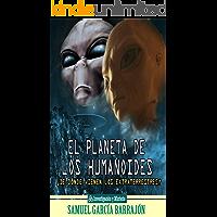 El Planeta de los Humanoides: de donde vienen los extraterrestres (Expediente Nibiru nº 4)