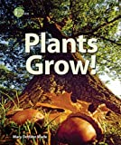 Plants Grow!, Mary Dodson Wade, 076603612X