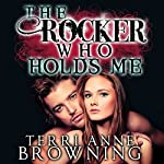The Rocker Who Holds Me | Terri Anne Browning