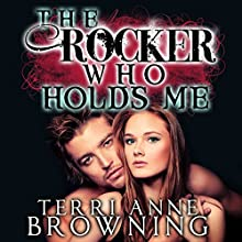 The Rocker Who Holds Me Audiobook by Terri Anne Browning Narrated by Devra Woodward