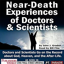 Near-death Experices of Doctors and Scientists