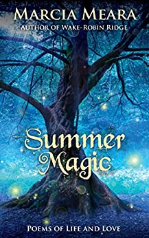 Summer Magic: Poems of Life and Love by [Meara, Marcia]