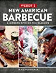 Weber's New American BarbecueTM: A Mo...
