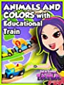 Tea Time with Tayla: Animals and Colors with Educational Train