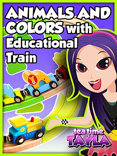 Tea Time with Tayla: Animals and Colors with Educational Train ()