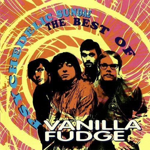 Psychedelic Sundae: The Best Of Vanilla Fudge by Vanilla Fudge [2012]