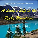 A Lady's Life in the Rocky Mountains   Isabella L. Bird