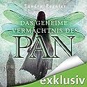 Das geheime Vermächtnis des Pan (Die Pan-Trilogie 1) Hörbuch von Sandra Regnier Gesprochen von: Daniel Montoya, Anne Düe