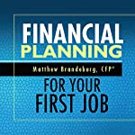 Financial Planning for Your First Job: A Comprehensive Financial Planning Guide | Matthew Brandeburg