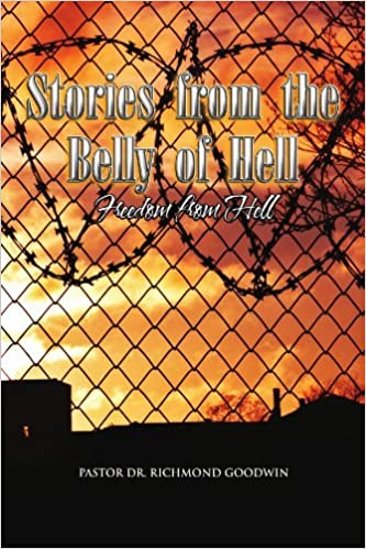Book Stories from the Belly of Hell: Freedom from Hell by Pastor Richmond Goodwin (2009-07-10)