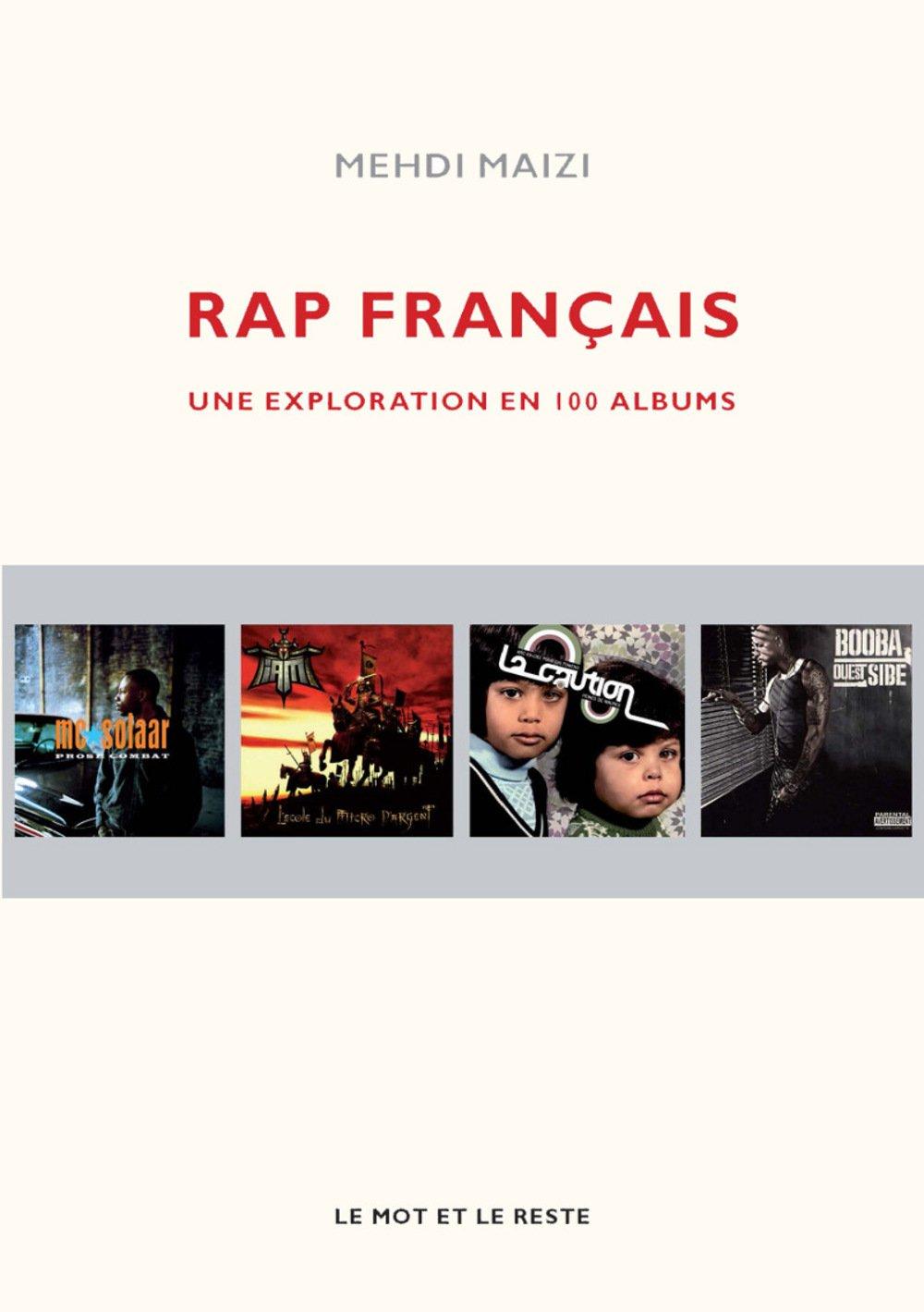 Rap Francais Une Exploration En 100 Albums Mehdi Maizi