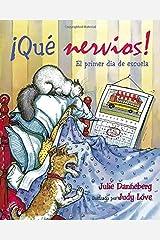 Que nervios! El primer dia de escuela (Junior Library Guild Selection (Charlesbridge Hardcover)) Hardcover