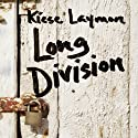 Long Division Audiobook by Kiese Laymon Narrated by Sean Crisden
