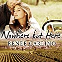 Nowhere but Here Audiobook by Renee Carlino Narrated by Amy Landon, Zach Villa