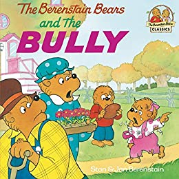 The Berenstain Bears and the Bully (First Time Books(R)) by [Berenstain, Stan, Berenstain, Jan]