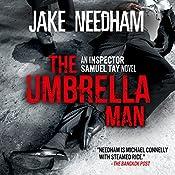 The Umbrella Man: An Inspector Samuel Tay Novel: The Inspector Samuel Tay Crime Novels | Jake Needham