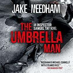 The Umbrella Man: An Inspector Samuel Tay Novel