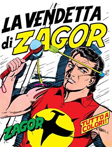 Zagor. La vendetta di Zagor: Zagor 008 a colori. La vendetta di Zagor (Zagor Edizione a colori Vol. 8) (Italian Edition)