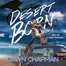 Desert Born: Puatera Online, Book 2 Audiobook by Dawn Chapman Narrated by Andrea Parsneau