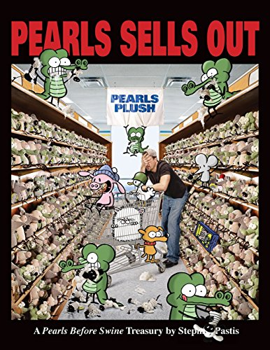 Pearls Sells Out: A Pearls Before Swine Treasury (Volume 12)