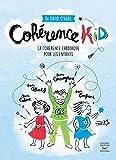 Cohérence kid - La cohérence cardiaque pour les enfants