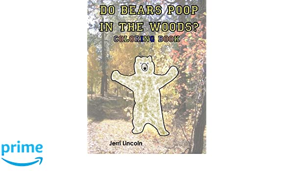 Do Bears Poop in the Woods? Coloring Book: Jerri Lincoln