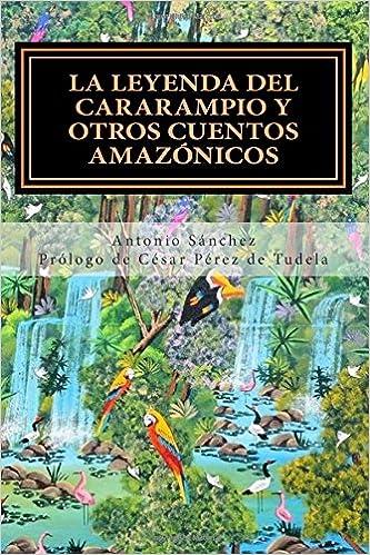 La leyenda del Cararampio y otros cuentos amazónicos: Volume