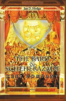 The Bard & Scheherazade Keep Company: Poems (English Edition) por [Hodge, Jan D.]