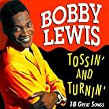 Tossin' and Turnin' By Bobby Lewis (2005-05-02)