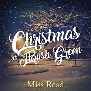 Christmas at Thrush Green Audiobook