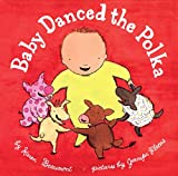 Baby Danced the Polka (ALA Notable Children's Books. Younger Readers (Awards))