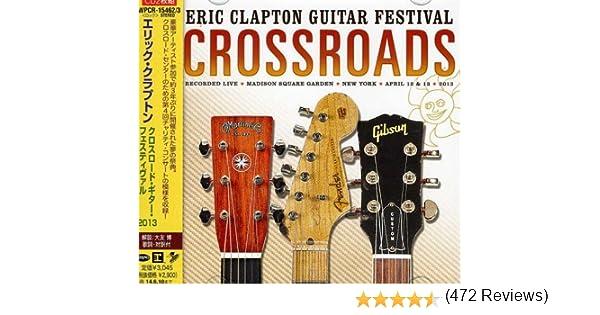 Crossroad Guitar Festival: Eric Clapton Guitar Festival: Amazon.es ...