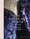 The House of Worth, 1858-1954: The Birth of Haute Couture