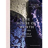 House of Worth, 1858-1954, The:The Birth of Haute Couture