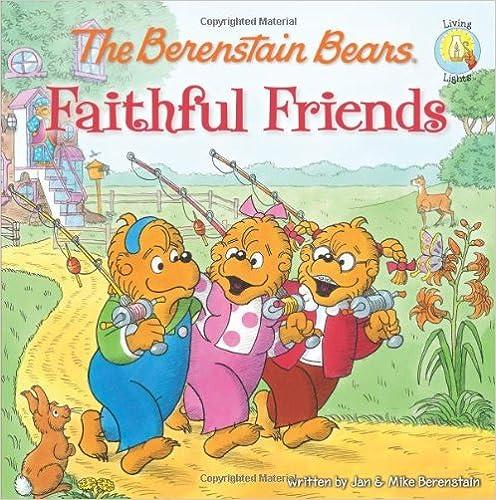 BERENSTAIN BEARS FAITHFUL FRIENDS THE (Berenstain Bears Living Lights 8x8)