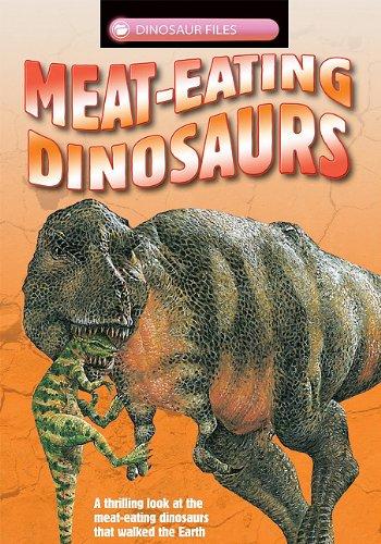 Meat-Eating Dinosaurs (Dinosaur Files)