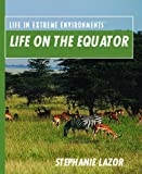 Life on the Equator, Stephanie Lazor, 0823939863