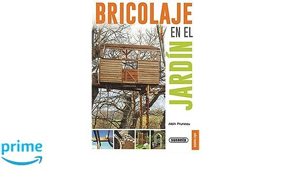 Bricolaje en el jardín (Pequeñas Joyas): Amazon.es: Alain ...