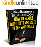 How to Deal With Difficult Employees at Work - Manager's Guide