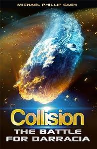 Collision: The Battle for Darracia (Book 2) (The Darracia Saga)