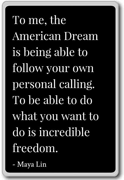 Amazon To Me The American Dream Is Being Able To Follow Delectable Quotes About The American Dream