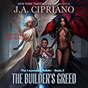 The Builder's Greed: The Legendary Builder, Volume 2   J. A. Cipriano