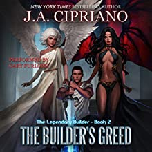 The Builder's Greed: The Legendary Builder, Volume 2 Audiobook by J. A. Cipriano Narrated by Gary Furlong